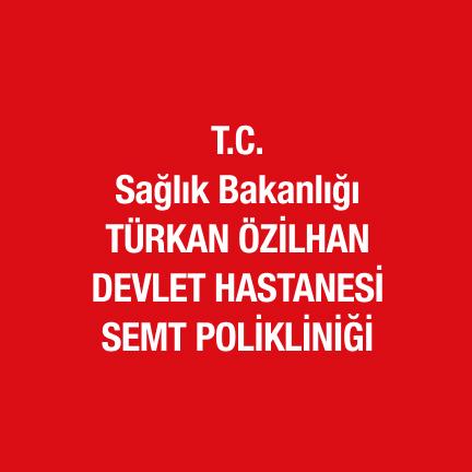 Türkan Özilhan Devlet Hastanesi Semt Polikliniği yorumları